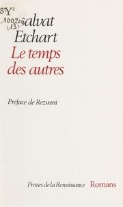 Salvat Etchart et  Rezvani - Le Temps des autres.