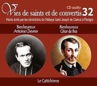 Rassemblement à son image - Bienheureux Antoine Chvrier et bienheureux César de Bus - Le catéchisme. 1 CD audio