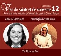 Rassemblement à son image - Claire de Castelbajac et Saint Raphaël Amaiz Baron - Vie Pleine de Foi. 1 CD audio