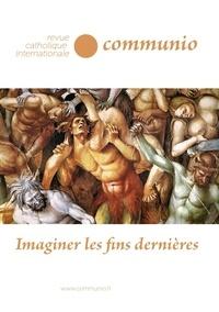 Communio - Communio N° 260, novembre-déc : Imaginer les fins dernières.