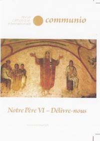 Florent Urfels - Communio N° 268, mars-avril 2 : Notre Père - Tome 6, Délivre-nous.