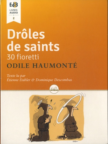Drôles de saints. 30 fioretti  1 CD audio MP3
