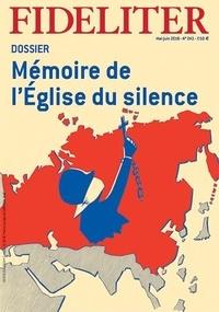 Collectif - Fideliter N° 243, mai-juin : Dossier de l'église du silence.