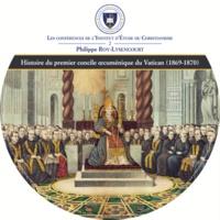 Philippe Roy-Lysencourt - Histoire du premier concile oecuménique du Vatican (1869-1870). 1 CD audio