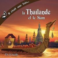 Marc Geoffroy - Il était une fois la Thaïlande et le Siam. 1 CD audio