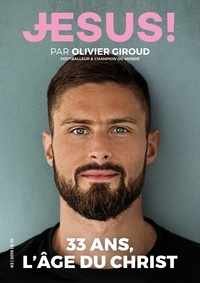 Olivier Giroud - Jésus ! N° 3, septembre 2019 : .