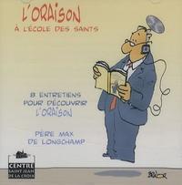 Max de Longchamp - L'oraison à l'école des saints - CD audio.