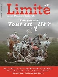 Gaultier Bès et Johannes Herrmann - Limite N° 13, janvier 2019 : Ecosystèmes : tout est plié ?.
