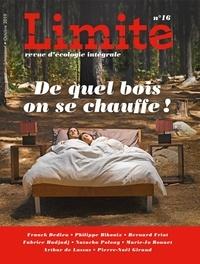 Paul Piccarreta - Limite N°16, octobre 2019 : De quel bois on se chauffe !.