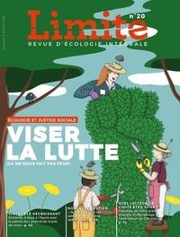 Paul Piccarreta - Limite N° 20, octobre 2020 : Viser la lutte (ça ne nous fait pas peur) - Ecologie et justice sociale.