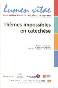 Andrea Fontana et Jean-Louis Souletie - Lumen Vitae Volume 61 N° 1, Mars : Thèmes impossibles en catéchèse.