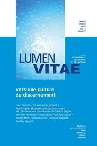 François-Xavier Amherdt - Lumen Vitae Volume 75 N° 1, janv : Vers une culture du discernement.