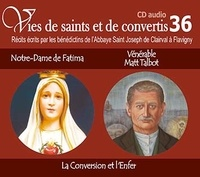 Rassemblement à son image - Notre Dame de Fatima et vénérable Matt Talbot - La conversion et l'enfer. 1 CD audio