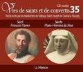 Rassemblement à son image - Saint François-Xavier et bienheureuse Hermine de Jésus - La mission. 1 CD audio