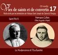 Rassemblement à son image - Saint Pie X et Hermann Cohen (Père Augustin-Marie) - Le modernisme et l'eucharistie. 1 CD audio