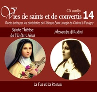 Rassemblement à son image - Sainte Thérèse de l'Enfant Jésus et Alessandra di Rudini - La Foi et La Raison. 1 CD audio