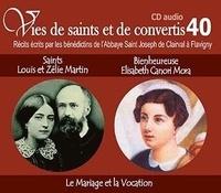Rassemblement à son image - Saints Louis et Zélie Martin et bienheureuse Elisabeth Canori Mora - Le mariage et la vocation. 1 CD audio