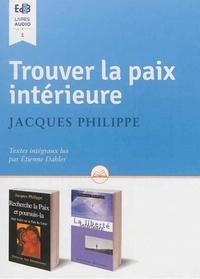 Philippe Jacques - Touver la paix intérieure. 1 CD audio MP3