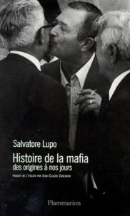 Salvator Lupo - HISTOIRE DE LA MAFIA. - Des origines à nos jours.