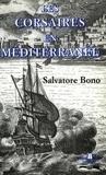 Salvatore Bono - Les corsaires en méditerranée.