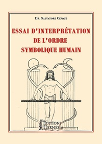 Essai d'interprétation de l'ordre symbolique humain - Salvatore Cinque |