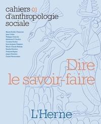 Salvatore D'Onofrio et Frédéric Joulian - Dire le savoir-faire - Gestes, techniques et objets.