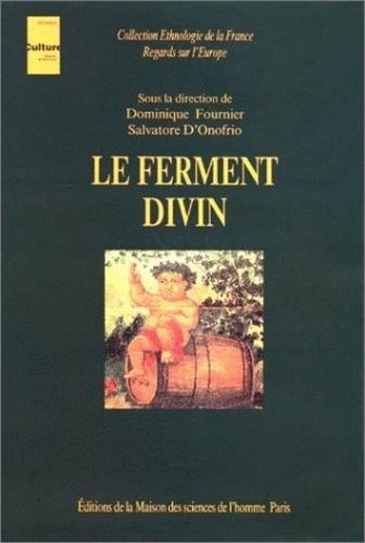 Salvatore D'Onofrio et Dominique Fournier - Le ferment divin.