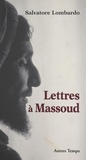Salvatore Lombardo - Lettres à Massoud.