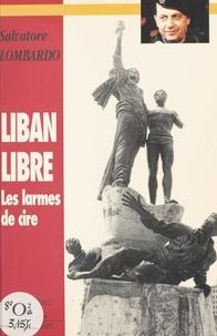 Salvatore Lombardo - Liban libre - Les larmes de cire, memoranda, 1994-1996.