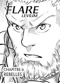 Salvatore Nives - Flare Levium Chapitre 6 - Rebelles.