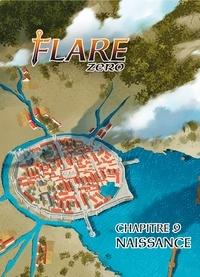 Salvatore Nives - Flare Zero Chapitre 9 - Naissance.