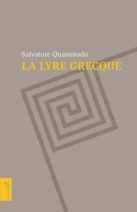 Salvatore Quasimodo - La lyre grecque.