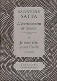 Salvatore Satta - L'avertissement de Socrate ; Je vous écris avant l'aube - 2 volumes.