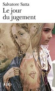 Salvatore Satta - Le Jour du jugement.