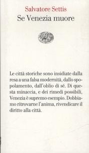 Salvatore Settis - Se Venezia muore.