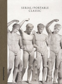 Serial / Portable Classic- Multiplying Art in Greece and Rome - Edition bilingue anglais-italien - Salvatore Settis |