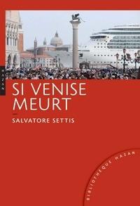 Salvatore Settis - Si Venise meurt.