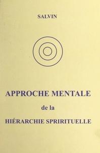 Salvin - Approche mentale de la hiérarchie spirituelle.