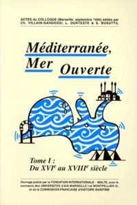 Salvino Busuttil et  Collectif - MEDITERRANEE, MER OUVERTE 2 VOLUMES : VOLUME 1, DU XVIEME AU XVIIIEME SIECLE. - VOLUME 2, XIXEME ET XXEME SIECLES.