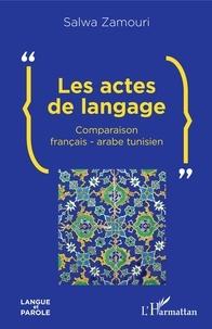 Salwa Zamouri - Les actes de langage - Comparaison français-arabe tunisien.