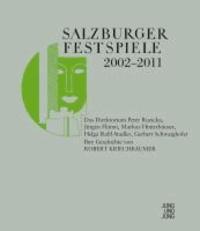 Salzburger Festspiele 2002-2011 Das Direktorium Peter Ruzicka, Jürgen Flimm, Markus Hinterhäuser, Helga Rabl-Stadler und Gerbert Schwaighofer - Ihre Chronik und Geschichte in zwei Bänden.