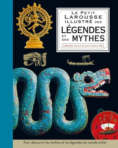 Sam Atkinson et Paula Regan - Le petit Larousse illustré des légendes & des mythes.