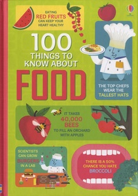 Sam Baer et Rachel Firth - 100 Things To Know About Food.