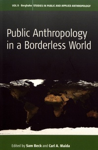Sam Beck et Carl A Maida - Public Anthropology in a Borderless World.