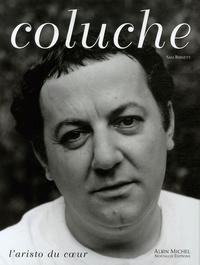 Sam Bernett - Coluche - L'aristo du coeur.
