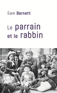 Sam Bernett - Le Parrain et le Rabbin.