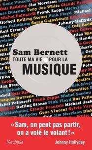 Sam Bernett - Toute ma vie pour la musique.