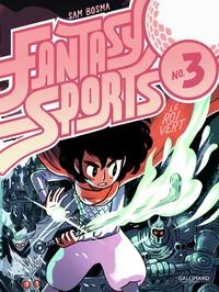 Sam Bosma - Fantasy Sports Tome 3 : Le roi vert.