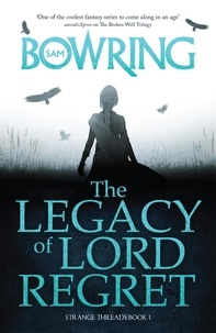 Sam Bowring - The Legacy of Lord Regret.