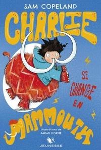 Sam Copeland - Charlie se change en mammouth.